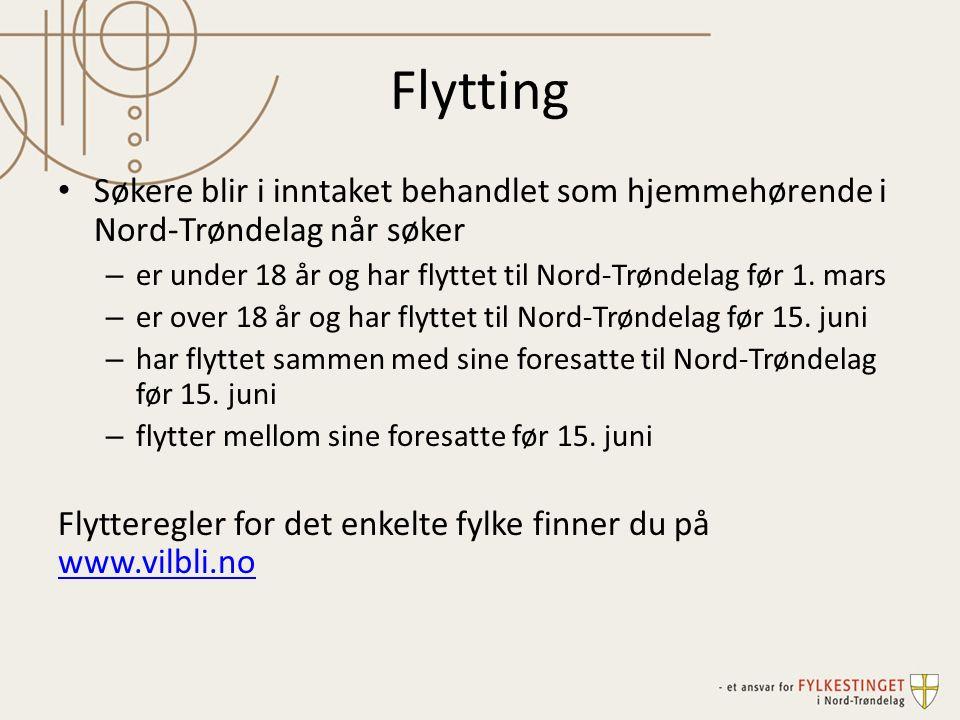 Flytting Søkere blir i inntaket behandlet som hjemmehørende i Nord-Trøndelag når søker – er under 18 år og har flyttet til Nord-Trøndelag før 1.