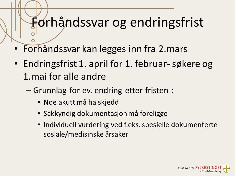 Forhåndssvar og endringsfrist Forhåndssvar kan legges inn fra 2.mars Endringsfrist 1.