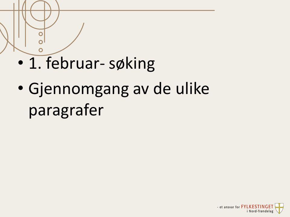 1. februar- søking Gjennomgang av de ulike paragrafer