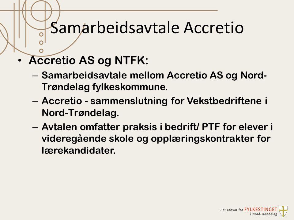 Samarbeidsavtale Accretio Accretio AS og NTFK: – Samarbeidsavtale mellom Accretio AS og Nord- Trøndelag fylkeskommune.