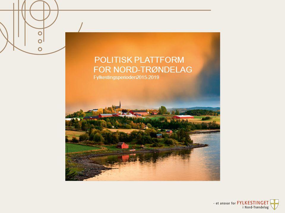 POLITISK PLATTFORM FOR NORD-TRØNDELAG Fylkestingsperioden2015-2019