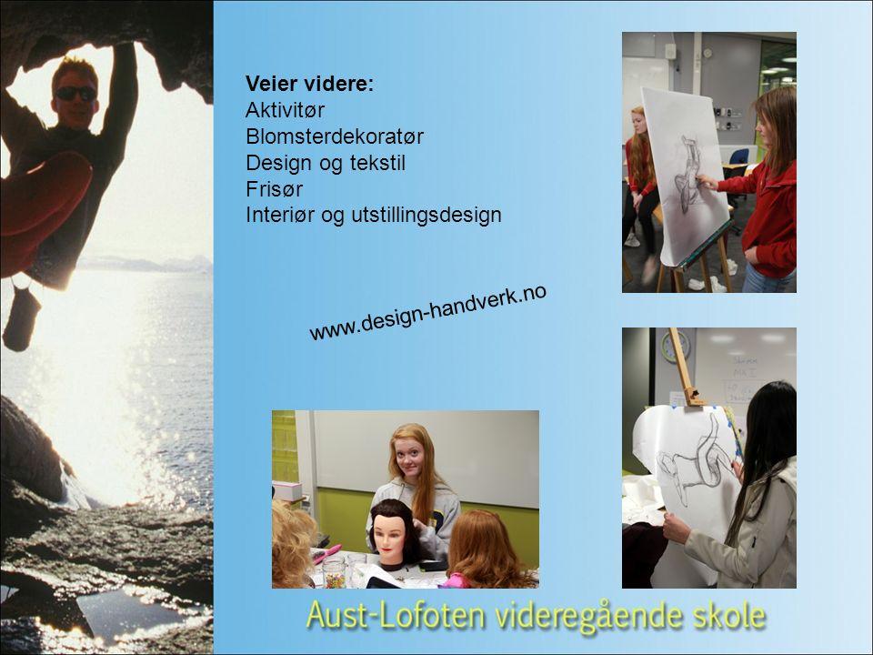 Veier videre: Aktivitør Blomsterdekoratør Design og tekstil Frisør Interiør og utstillingsdesign www.design-handverk.no