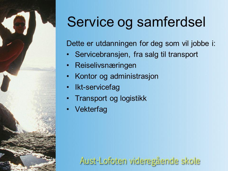 Service og samferdsel Dette er utdanningen for deg som vil jobbe i: Servicebransjen, fra salg til transport Reiselivsnæringen Kontor og administrasjon Ikt-servicefag Transport og logistikk Vekterfag