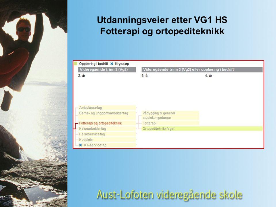 Utdanningsveier etter VG1 HS Fotterapi og ortopediteknikk