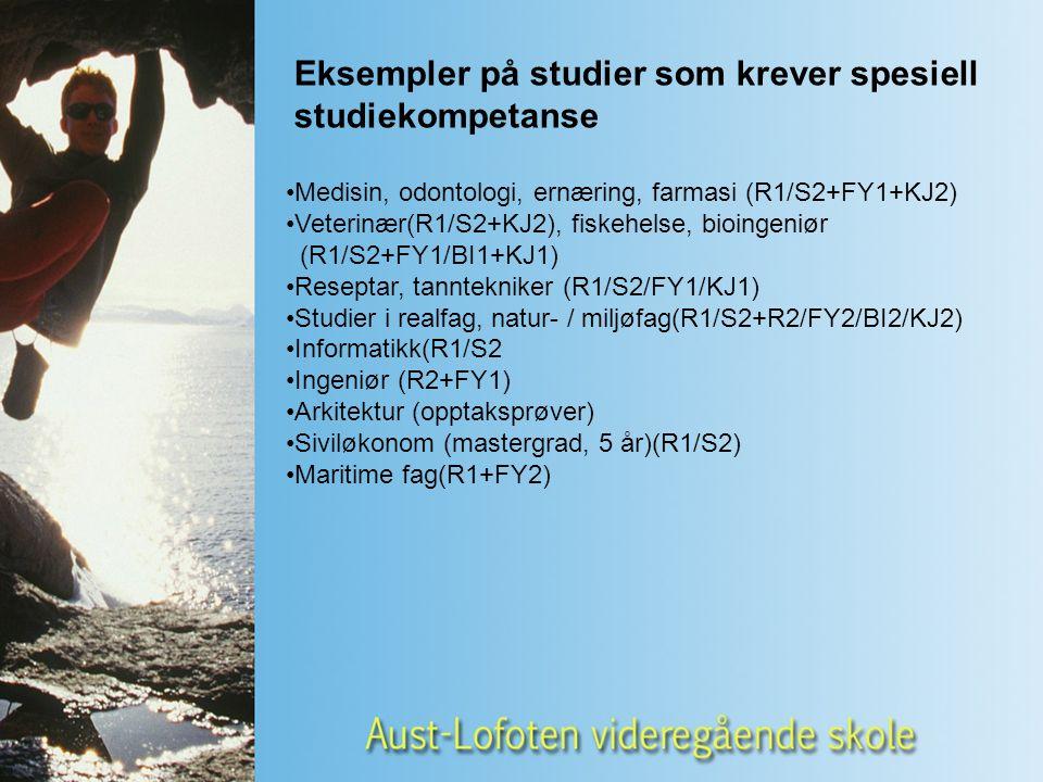 Medisin, odontologi, ernæring, farmasi (R1/S2+FY1+KJ2) Veterinær(R1/S2+KJ2), fiskehelse, bioingeniør (R1/S2+FY1/BI1+KJ1) Reseptar, tanntekniker (R1/S2/FY1/KJ1) Studier i realfag, natur- / miljøfag(R1/S2+R2/FY2/BI2/KJ2) Informatikk(R1/S2 Ingeniør (R2+FY1) Arkitektur (opptaksprøver) Siviløkonom (mastergrad, 5 år)(R1/S2) Maritime fag(R1+FY2) Eksempler på studier som krever spesiell studiekompetanse