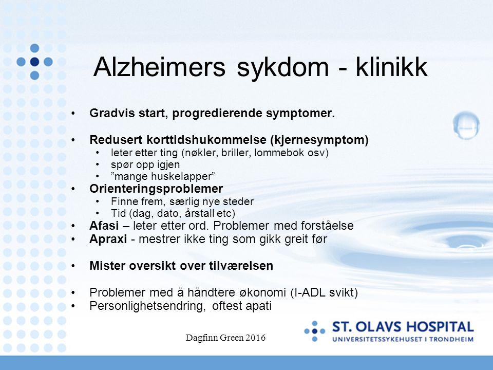 Alzheimers sykdom - klinikk Gradvis start, progredierende symptomer. Redusert korttidshukommelse (kjernesymptom) leter etter ting (nøkler, briller, lo