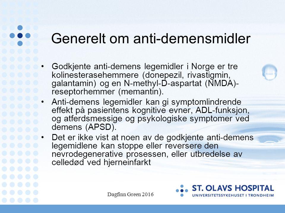Generelt om anti-demensmidler Godkjente anti-demens legemidler i Norge er tre kolinesterasehemmere (donepezil, rivastigmin, galantamin) og en N-methyl