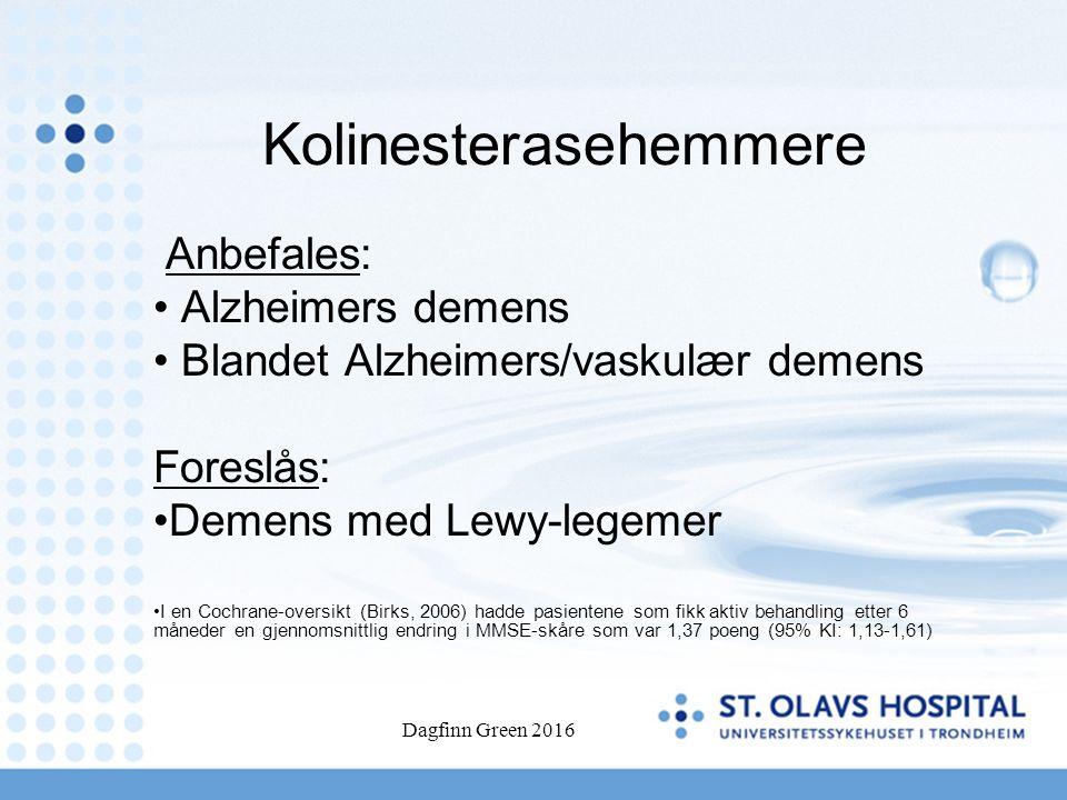 Kolinesterasehemmere Anbefales: Alzheimers demens Blandet Alzheimers/vaskulær demens Foreslås: Demens med Lewy-legemer I en Cochrane-oversikt (Birks,