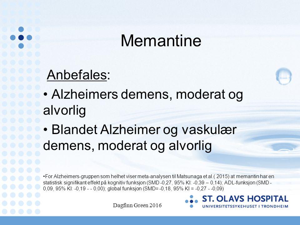 Memantine Anbefales: Alzheimers demens, moderat og alvorlig Blandet Alzheimer og vaskulær demens, moderat og alvorlig For Alzheimers-gruppen som helhe