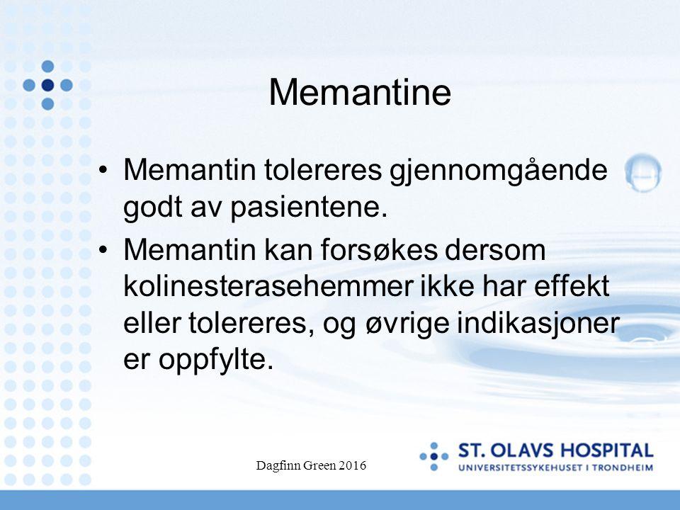 Memantine Memantin tolereres gjennomgående godt av pasientene. Memantin kan forsøkes dersom kolinesterasehemmer ikke har effekt eller tolereres, og øv