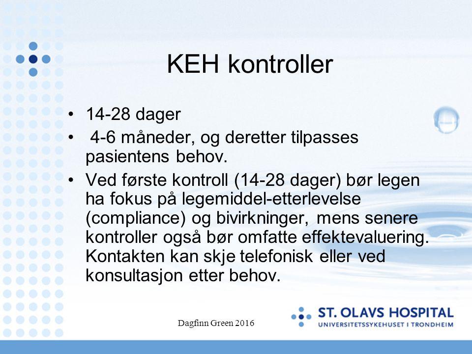 KEH kontroller 14-28 dager 4-6 måneder, og deretter tilpasses pasientens behov. Ved første kontroll (14-28 dager) bør legen ha fokus på legemiddel-ett