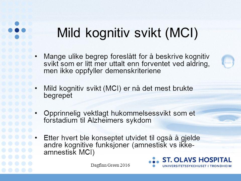 Mild kognitiv svikt (MCI) Mange ulike begrep foreslått for å beskrive kognitiv svikt som er litt mer uttalt enn forventet ved aldring, men ikke oppfyl
