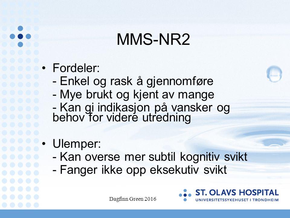 MMS-NR2 Fordeler: - Enkel og rask å gjennomføre - Mye brukt og kjent av mange - Kan gi indikasjon på vansker og behov for videre utredning Ulemper: -