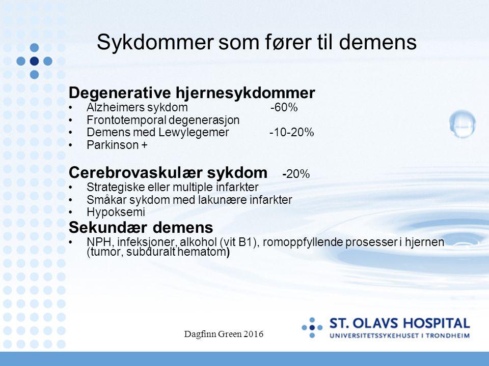 Dagfinn Green 2016 Sykdommer som fører til demens Degenerative hjernesykdommer Alzheimers sykdom -60% Frontotemporal degenerasjon Demens med Lewylegem