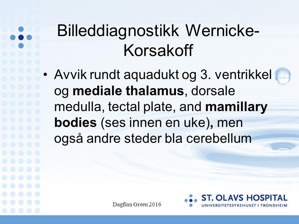 Billeddiagnostikk Wernicke- Korsakoff Avvik rundt aquadukt og 3. ventrikkel og mediale thalamus, dorsale medulla, tectal plate, and mamillary bodies (