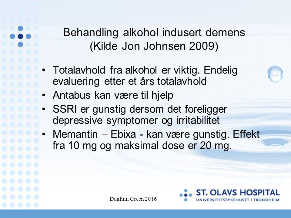 Behandling alkohol indusert demens (Kilde Jon Johnsen 2009) Totalavhold fra alkohol er viktig. Endelig evaluering etter et års totalavhold Antabus kan