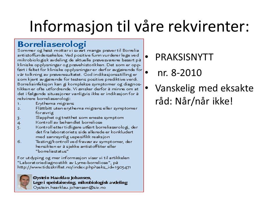 Informasjon til våre rekvirenter: PRAKSISNYTT nr. 8-2010 Vanskelig med eksakte råd: Når/når ikke!