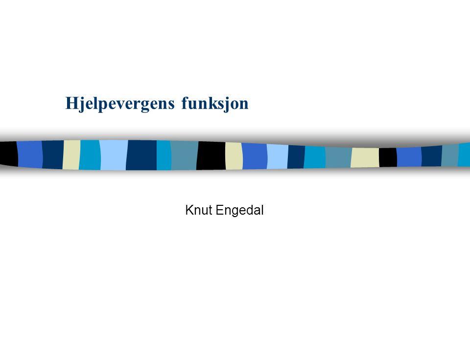 Hjelpevergens funksjon Knut Engedal