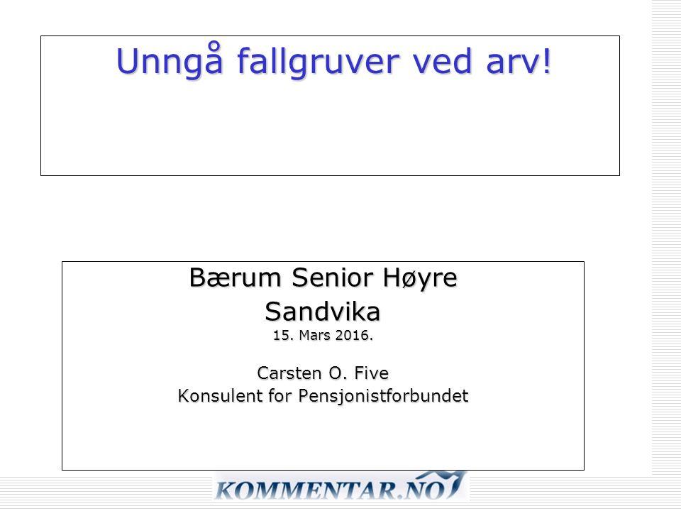 Unngå fallgruver ved arv. Bærum Senior Høyre Sandvika 15.