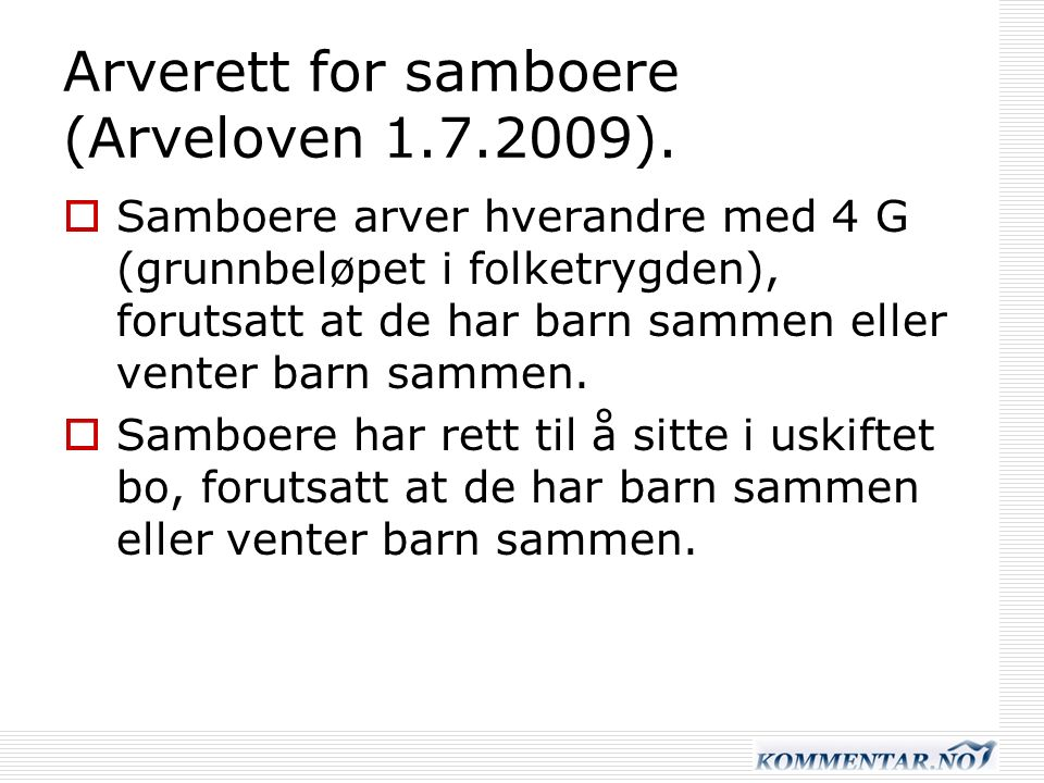 Arverett for samboere (Arveloven 1.7.2009).