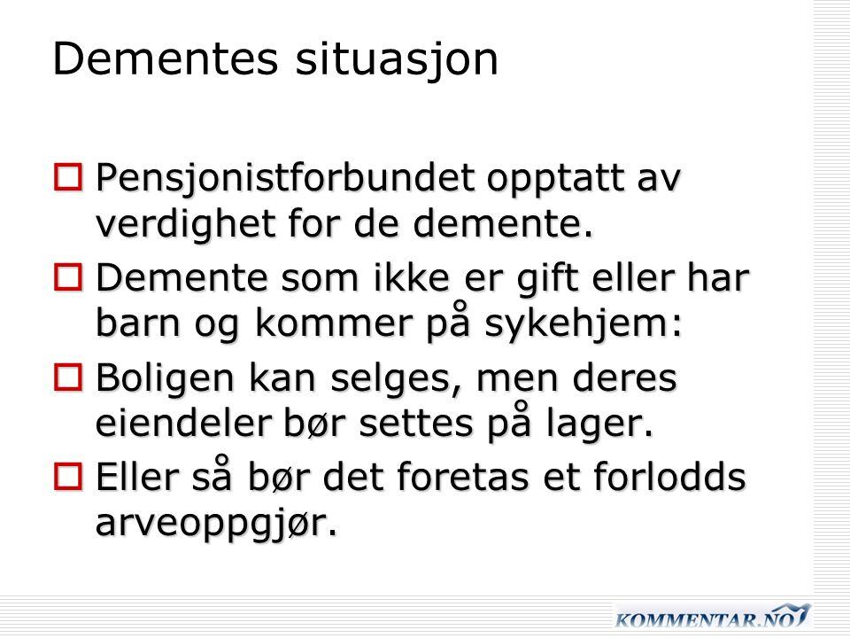 Dementes situasjon  Pensjonistforbundet opptatt av verdighet for de demente.