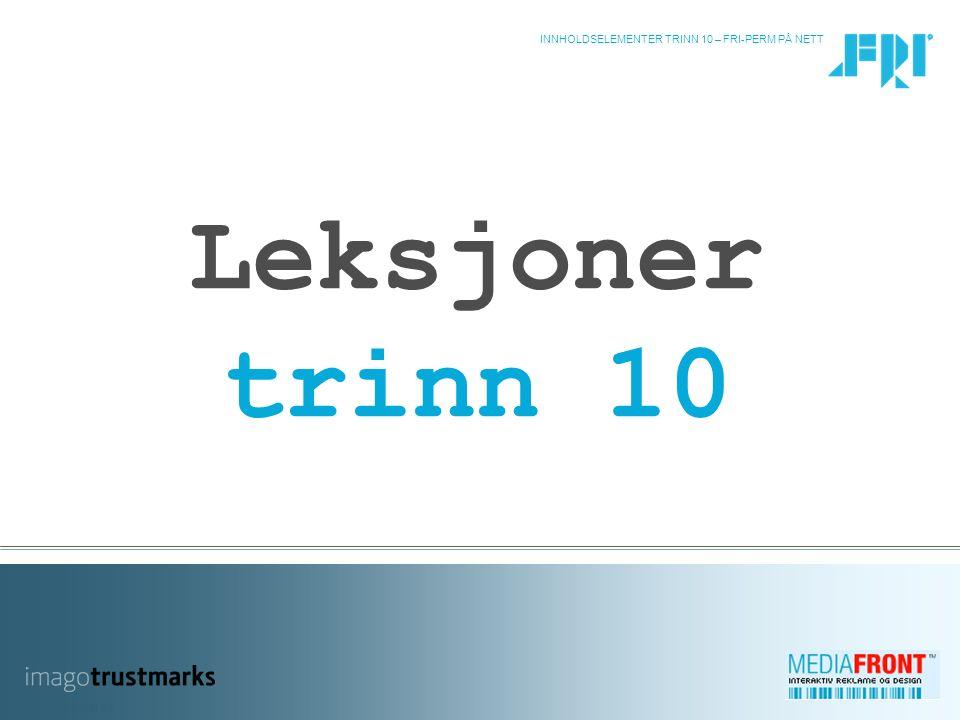 INNHOLDSELEMENTER TRINN 10 – FRI-PERM PÅ NETT 22 10/4 HVA MENER DU.