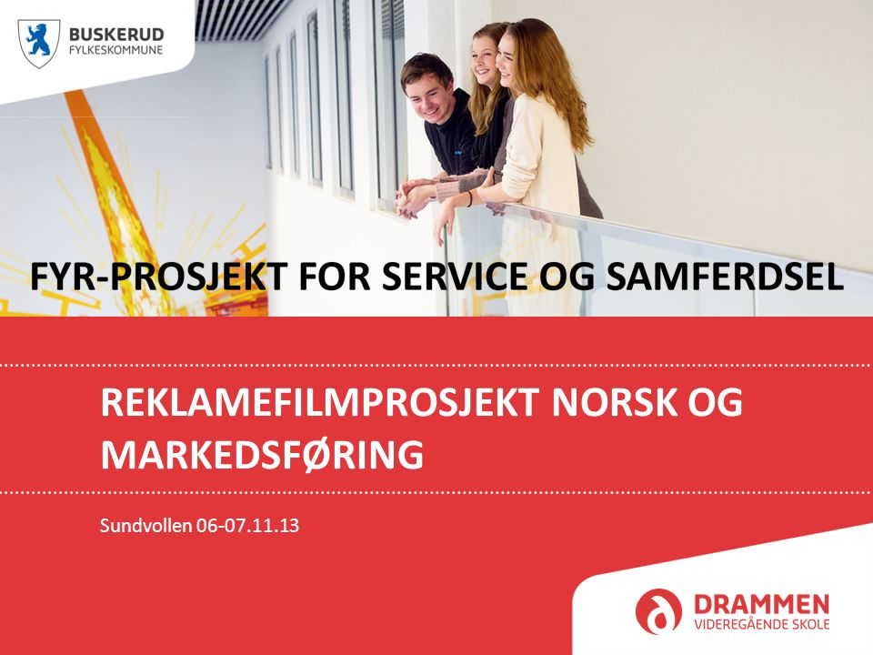 REKLAMEFILMPROSJEKT NORSK OG MARKEDSFØRING Sundvollen 06-07.11.13