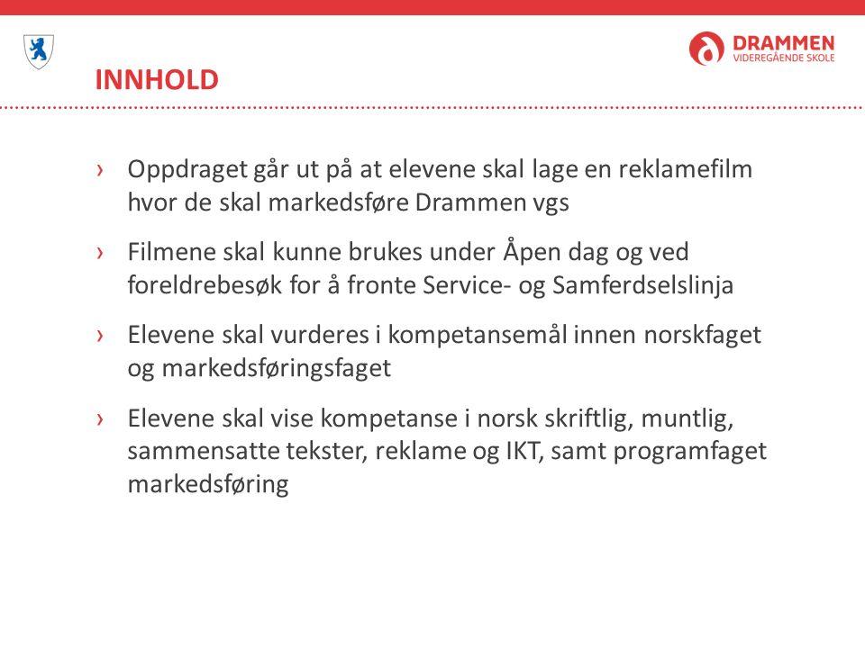INNHOLD ›Oppdraget går ut på at elevene skal lage en reklamefilm hvor de skal markedsføre Drammen vgs ›Filmene skal kunne brukes under Åpen dag og ved