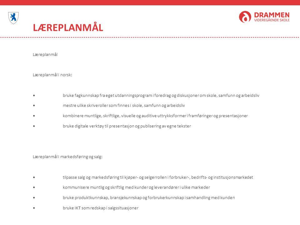 LÆREPLANMÅL Læreplanmål Læreplanmål i norsk: bruke fagkunnskap fra eget utdanningsprogram i foredrag og diskusjoner om skole, samfunn og arbeidsliv me
