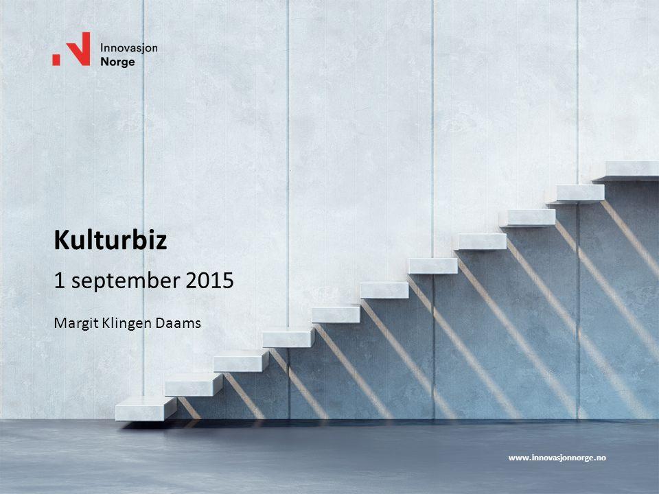 www.innovasjonnorge.no Kulturbiz 1 september 2015 Margit Klingen Daams