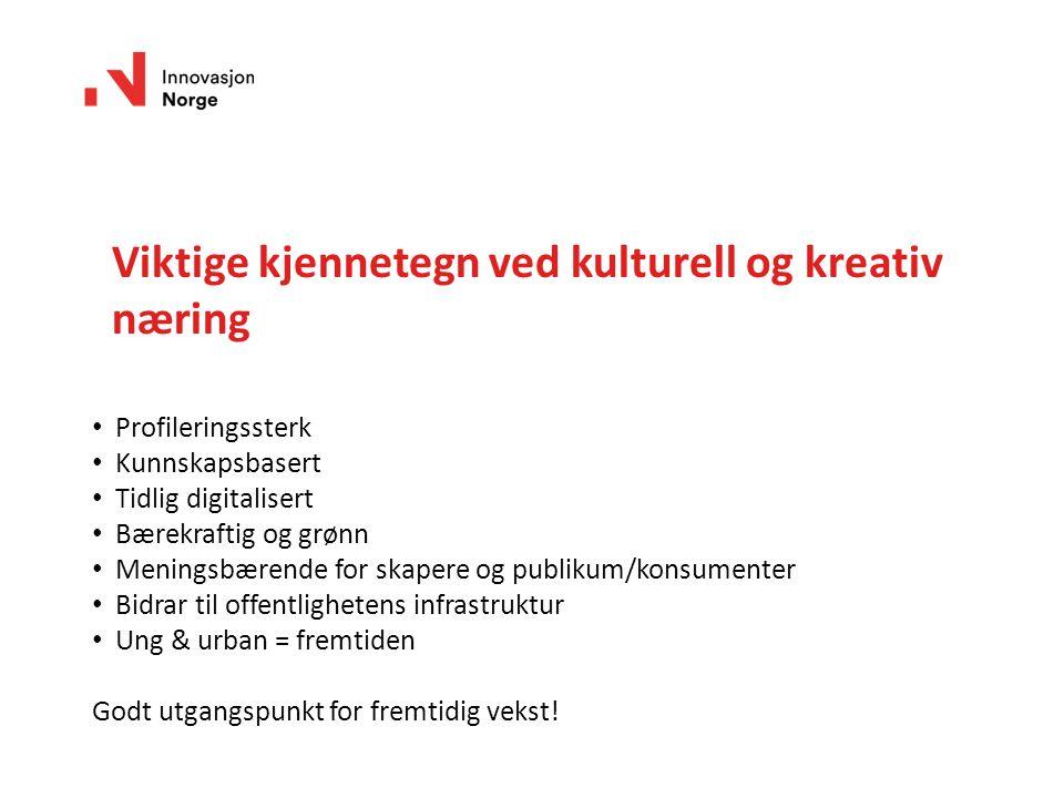 «Målet med satsingen er økt profesjonalisering, innovasjon og kommersialisering i kulturnæringene, samt å synliggjøre en koordinert virkemiddelinnsats overfor kulturnæringene.» Kulturnæringssatsing i Kulturrådet og Innovasjon Norge 2013-2016