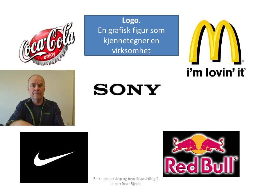 Logo. En grafisk figur som kjennetegner en virksomhet Entreprenørskap og bedriftsutvikling 1. Lærer: Roar Bjerkeli