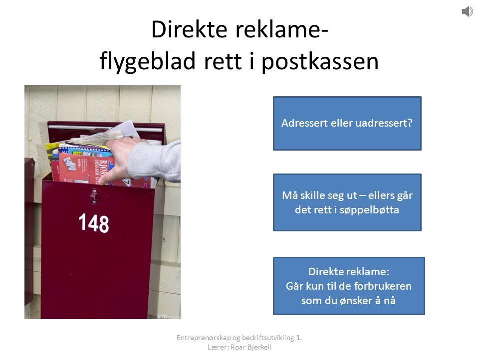 Direkte reklame- flygeblad rett i postkassen Adressert eller uadressert? Må skille seg ut – ellers går det rett i søppelbøtta Direkte reklame: Går kun