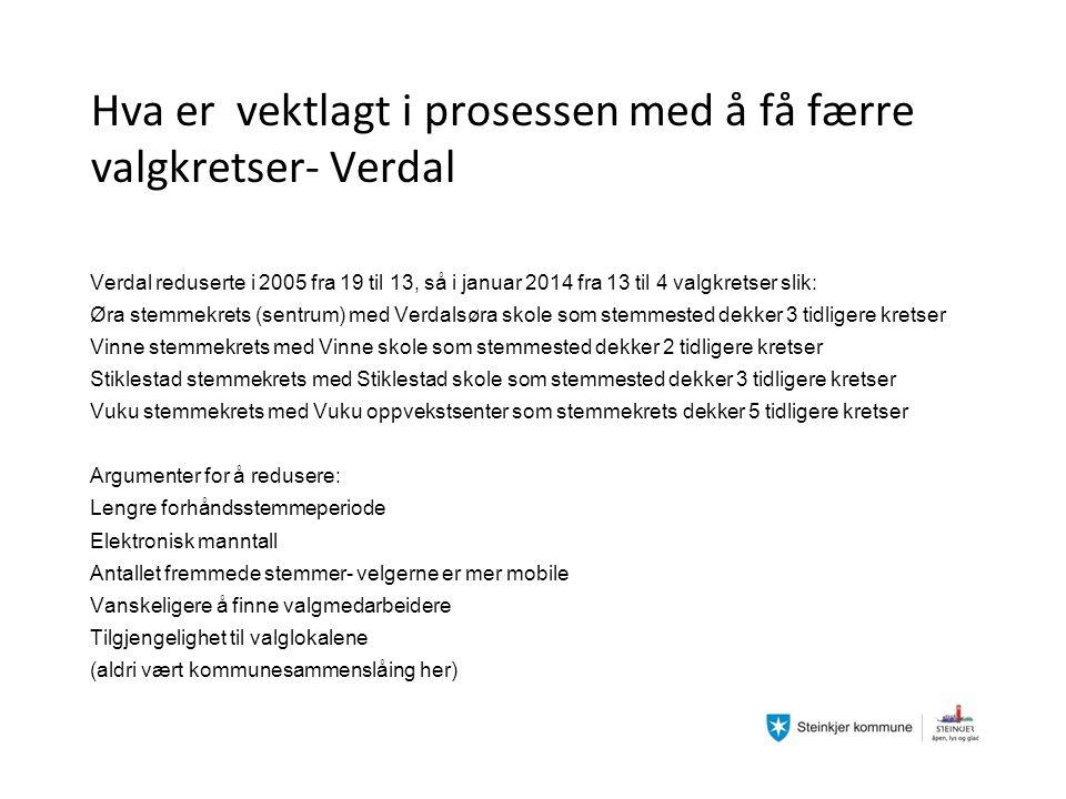 Hva er vektlagt i prosessen med å få færre valgkretser- Verdal Verdal reduserte i 2005 fra 19 til 13, så i januar 2014 fra 13 til 4 valgkretser slik: