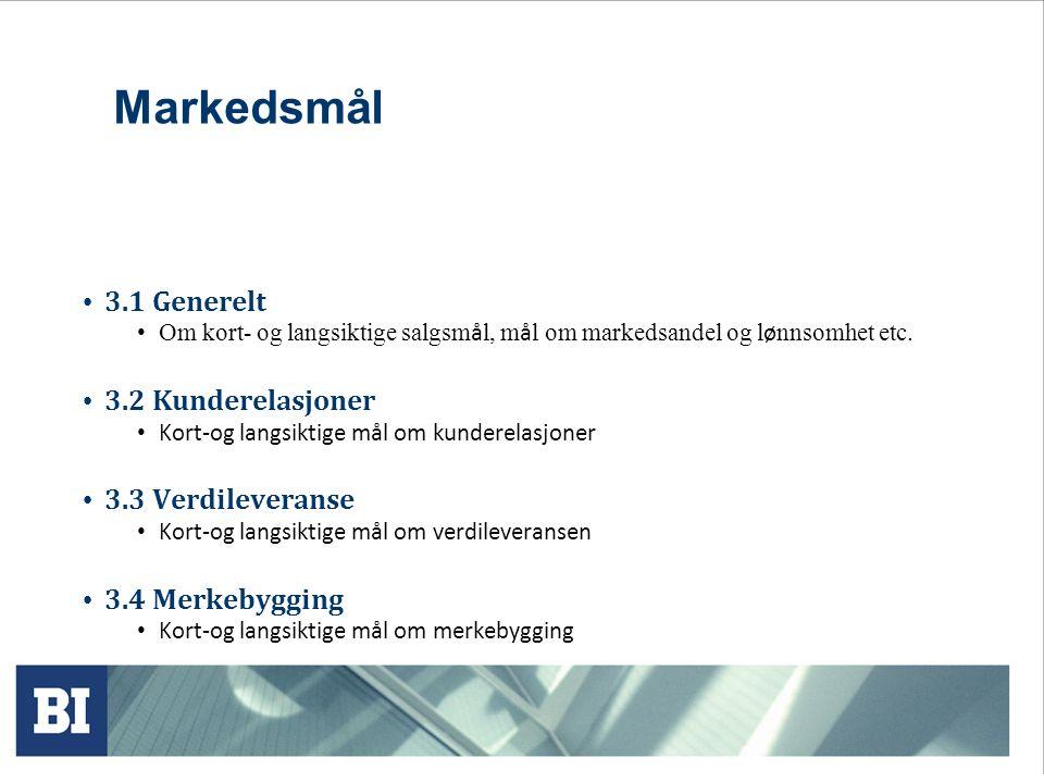 Markedsmål 3.1 Generelt Om kort- og langsiktige salgsm å l, m å l om markedsandel og l ø nnsomhet etc.