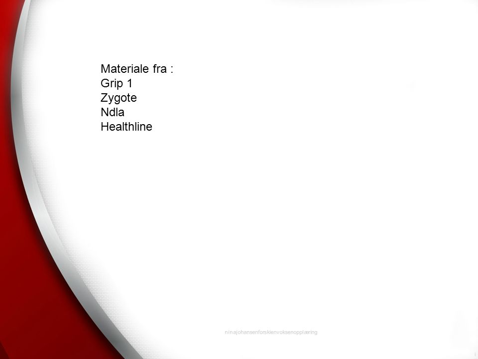 Materiale fra : Grip 1 Zygote Ndla Healthline