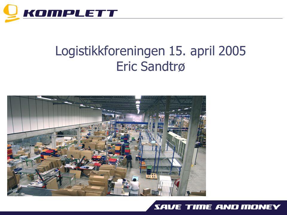 Logistikkforeningen 15. april 2005 Eric Sandtrø
