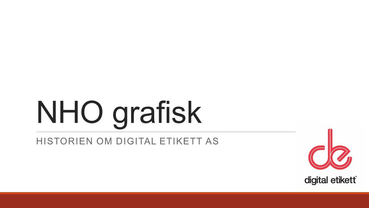 BAKGRUNN STARTEN IDE OG PLAN GJENNOMFØRING DIGITAL ETIKETT AS / VEKSTEN MED MEIR Kjetil Hovland