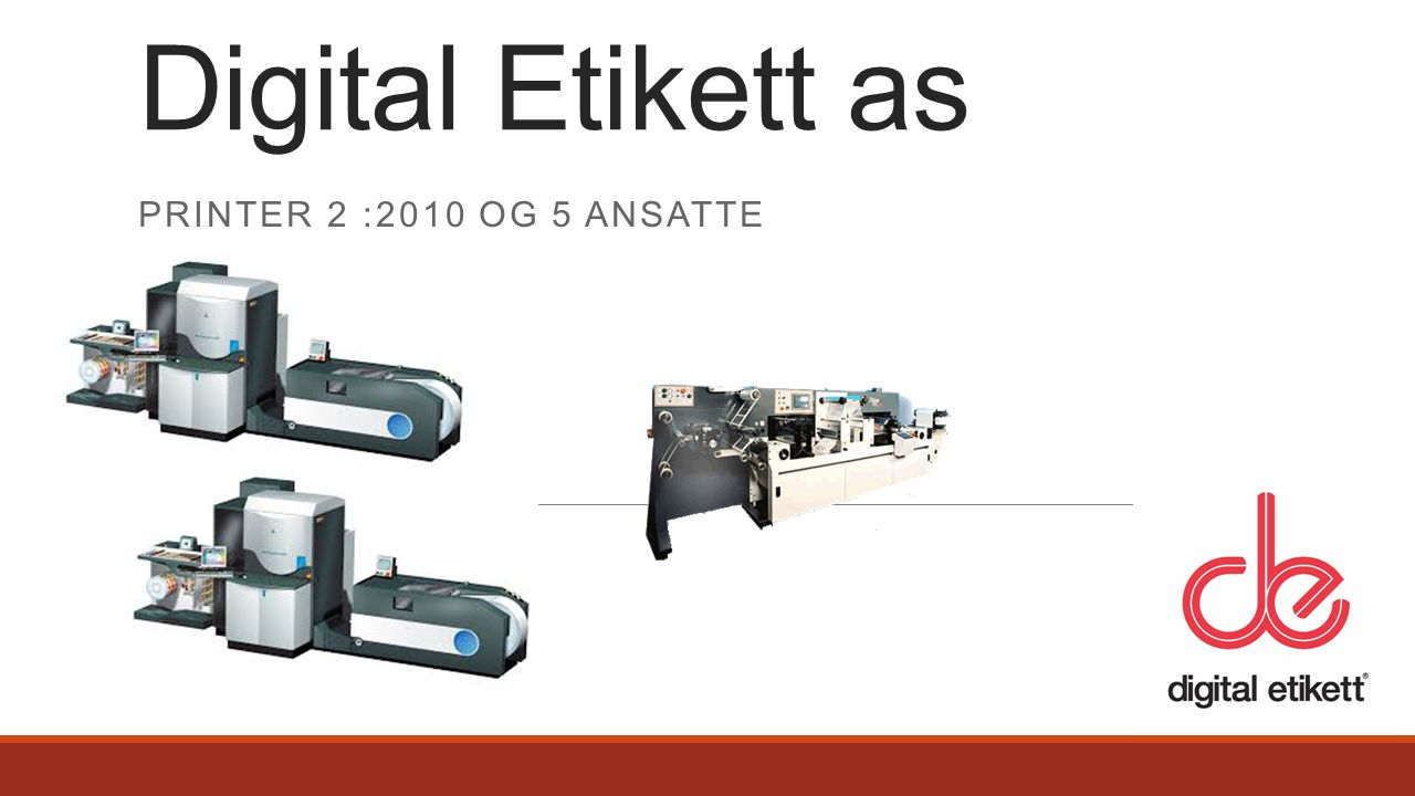 PRINTER 2 :2010 OG 5 ANSATTE Digital Etikett as