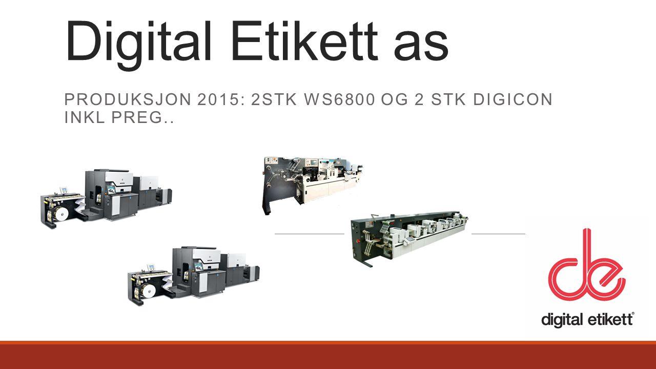 PRODUKSJON 2015: 2STK WS6800 OG 2 STK DIGICON INKL PREG.. Digital Etikett as