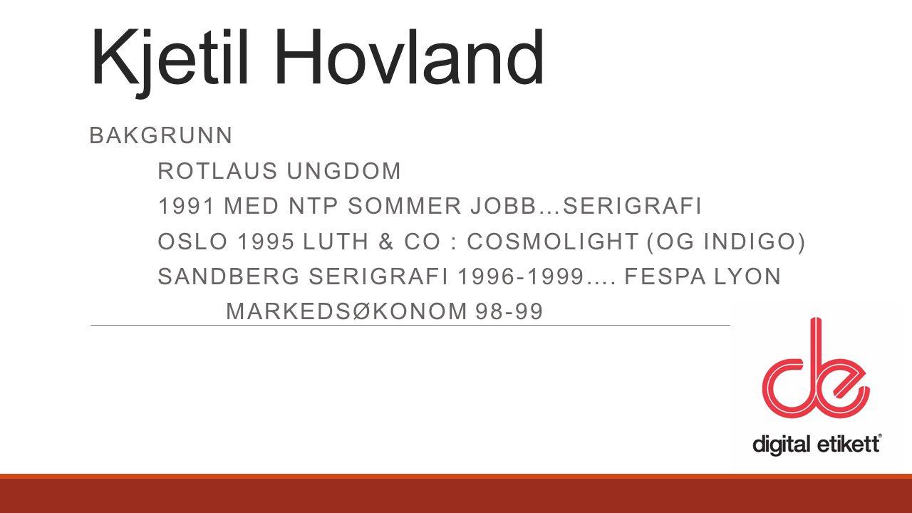 BAKGRUNN ROTLAUS UNGDOM 1991 MED NTP SOMMER JOBB…SERIGRAFI OSLO 1995 LUTH & CO : COSMOLIGHT (OG INDIGO) SANDBERG SERIGRAFI 1996-1999….