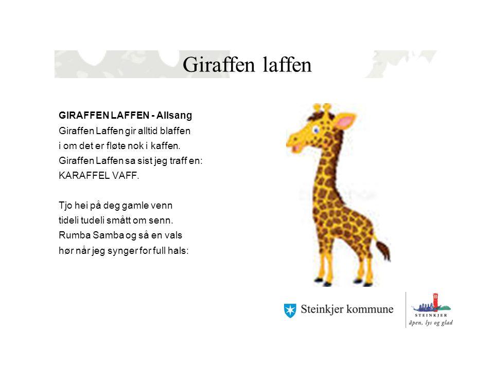 Giraffen laffen GIRAFFEN LAFFEN - Allsang Giraffen Laffen gir alltid blaffen i om det er fløte nok i kaffen.