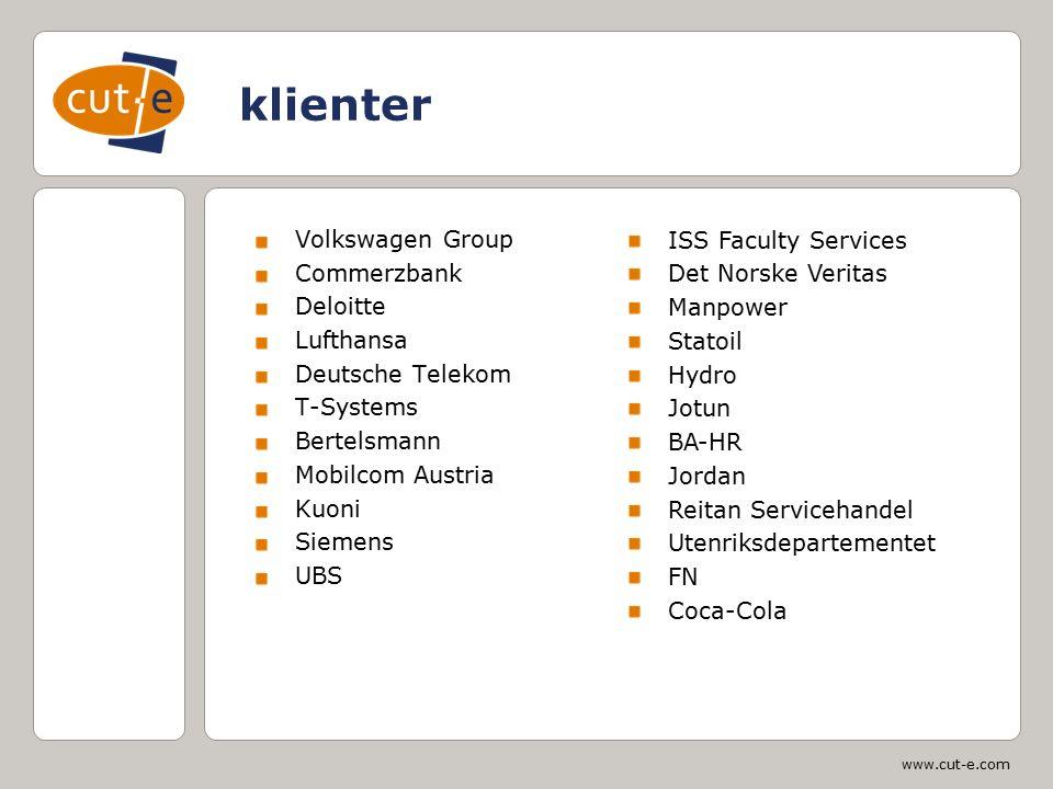 www.cut-e.com klienter Volkswagen Group Commerzbank Deloitte Lufthansa Deutsche Telekom T-Systems Bertelsmann Mobilcom Austria Kuoni Siemens UBS ISS F