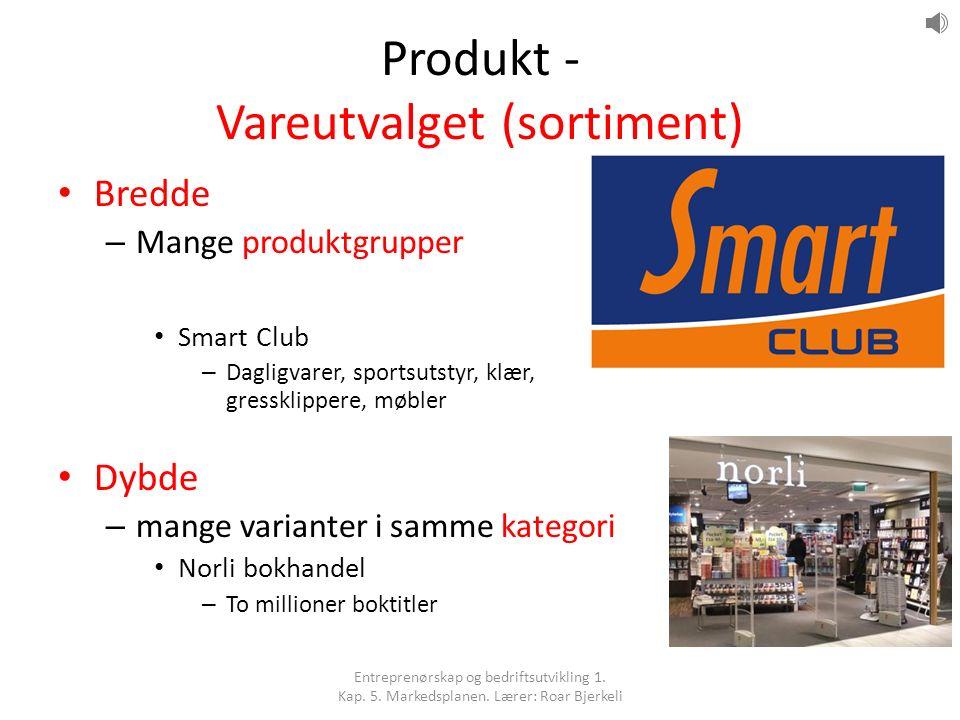 Produkt - Vareutvalget (sortiment) Bredde – Mange produktgrupper Smart Club – Dagligvarer, sportsutstyr, klær, gressklippere, møbler Dybde – mange var