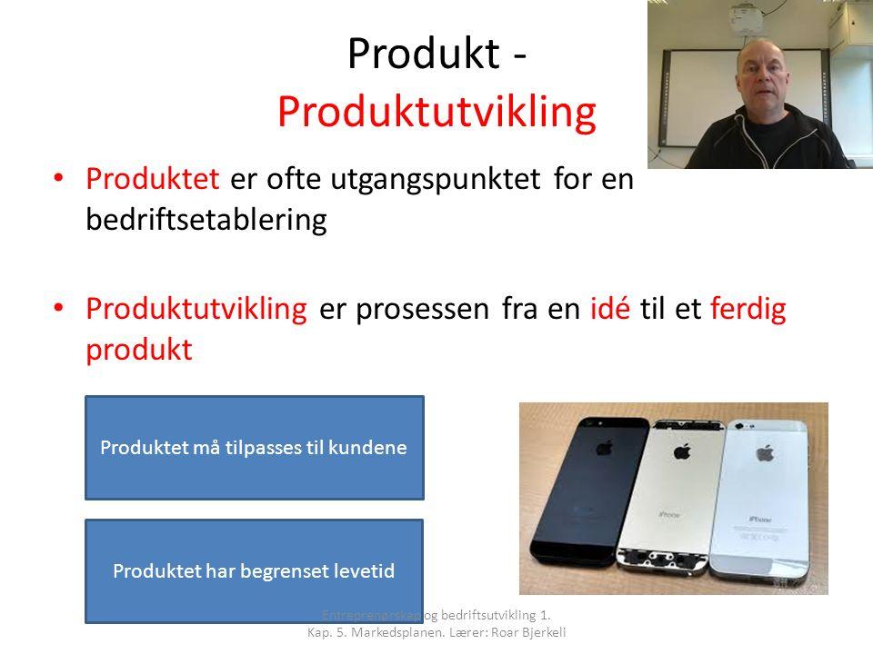 Produkt - Produktutvikling Produktet er ofte utgangspunktet for en bedriftsetablering Produktutvikling er prosessen fra en idé til et ferdig produkt P