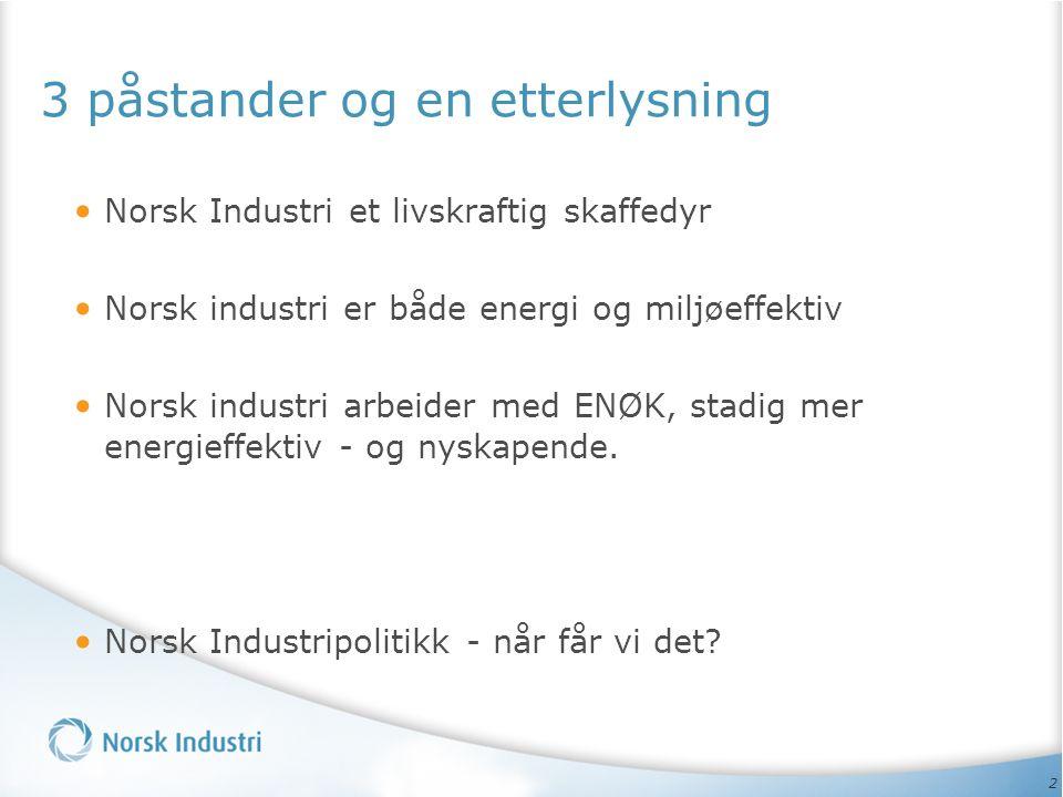 23 Netto kraftforbruk 1960-2007 Industrien øker produksjonen uten å øke kraftforbruket.