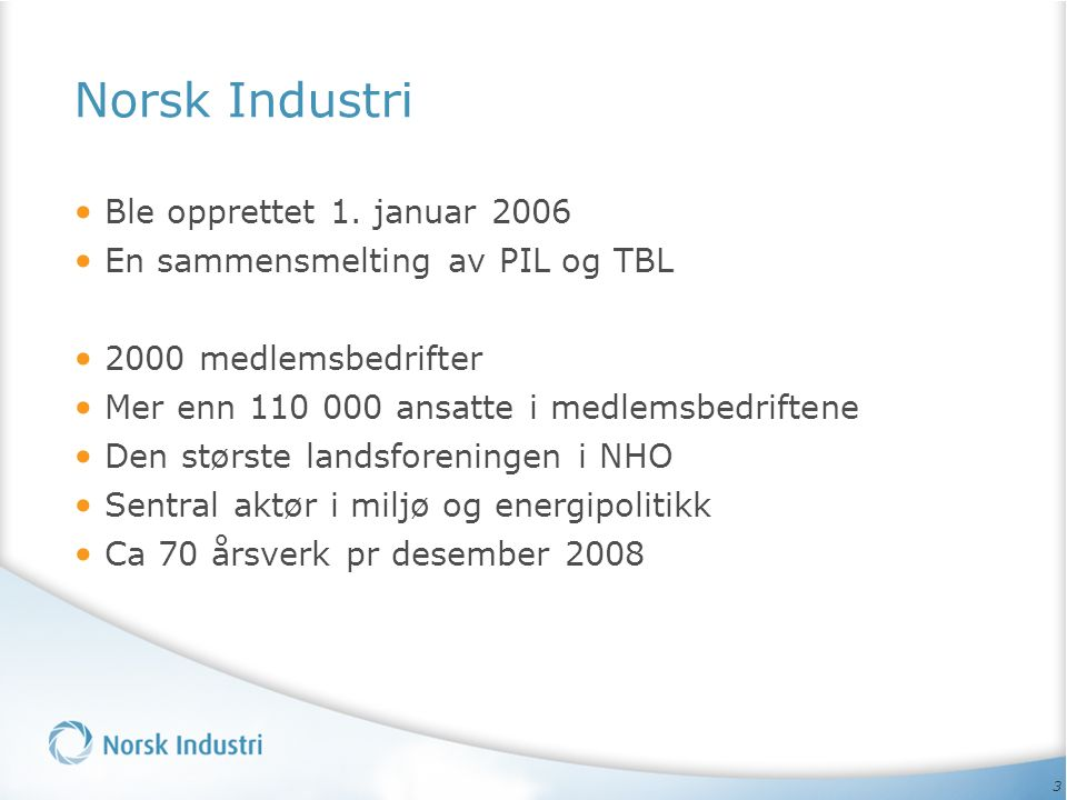 3 Norsk Industri Ble opprettet 1.