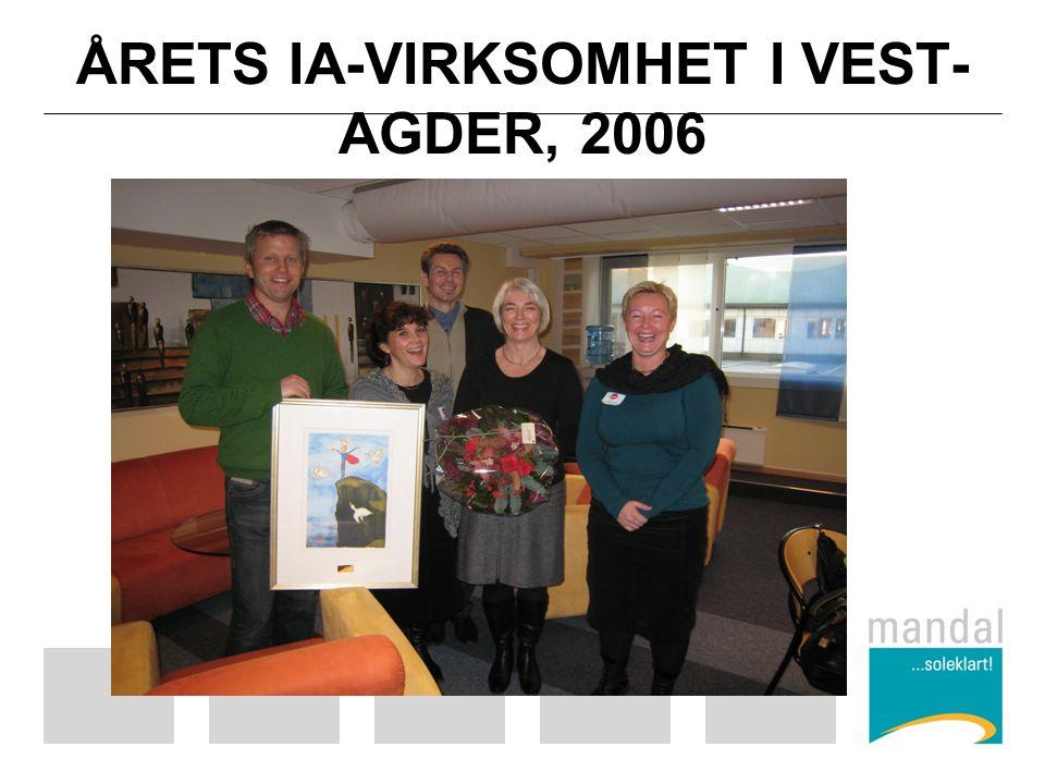 ÅRETS IA-VIRKSOMHET I VEST- AGDER, 2006
