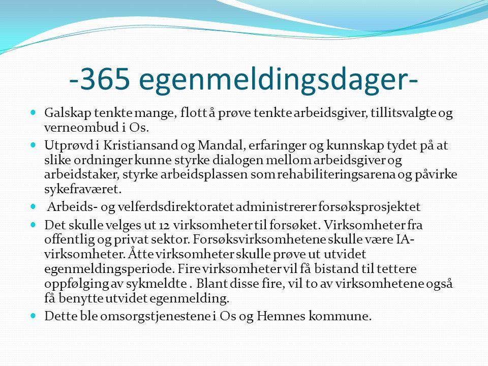-365 egenmeldingsdager- Galskap tenkte mange, flott å prøve tenkte arbeidsgiver, tillitsvalgte og verneombud i Os. Utprøvd i Kristiansand og Mandal, e