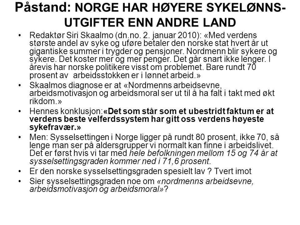 Påstand: NORGE HAR HØYERE SYKELØNNS- UTGIFTER ENN ANDRE LAND Redaktør Siri Skaalmo (dn.no.